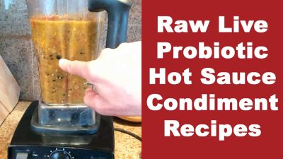 Raw Live Probiotic Hot Sauce Condiment Recipes