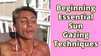Beginning Essential Sun Gazing Techniques