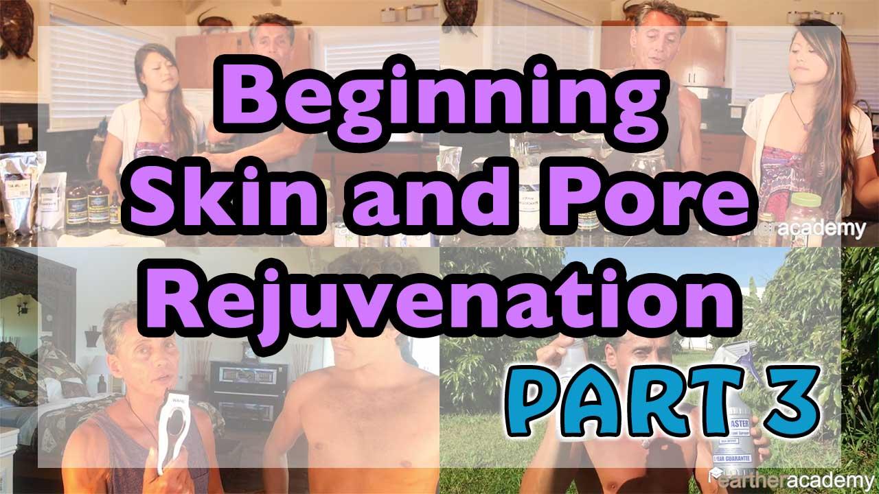 Beginning Skin and Pore Rejuvenation Part 3