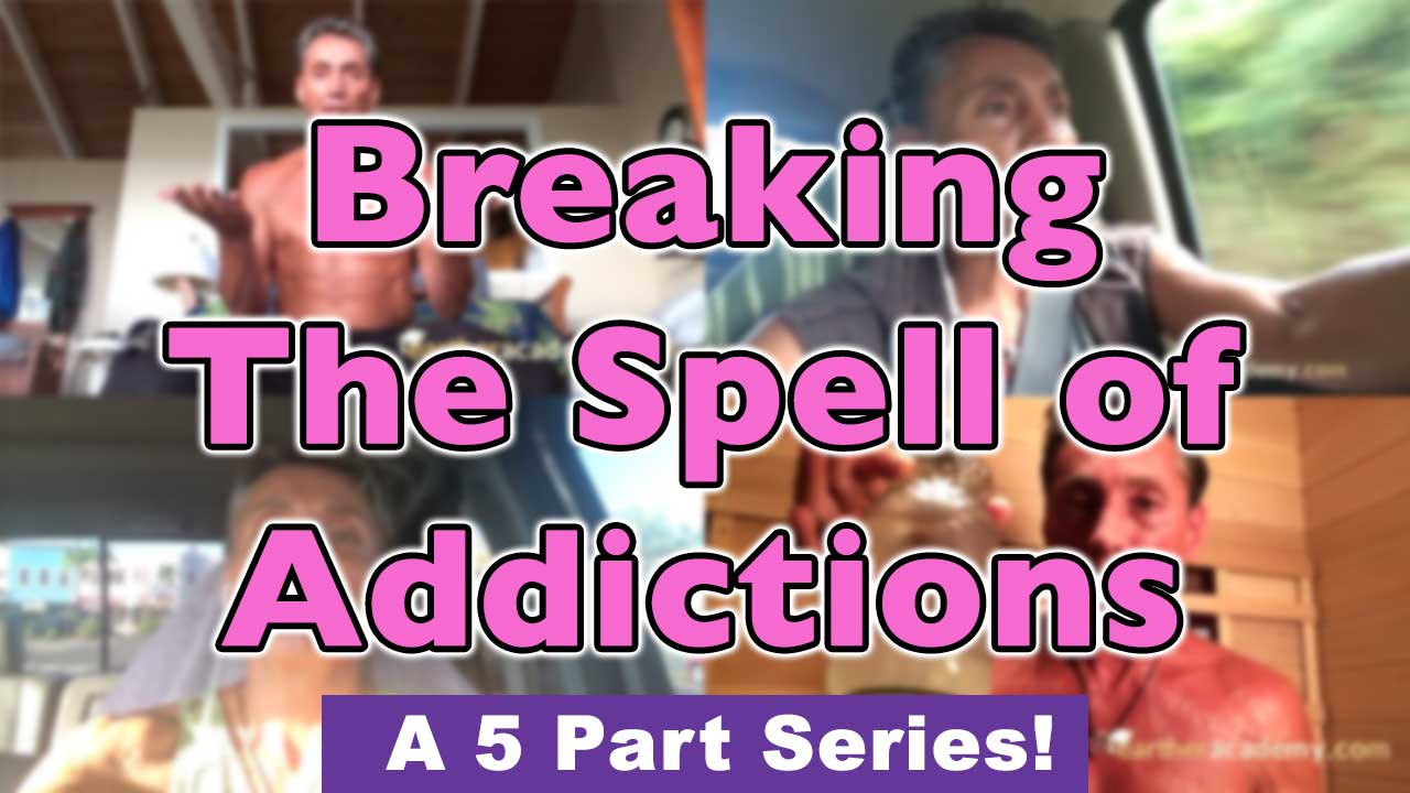 Breaking The Spell of Addictions
