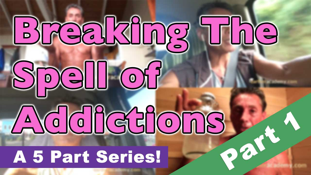 Breaking The Spell of Addictions Part 1