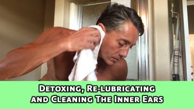 Detoxing, Re-lubricating and Cleaning The Inner Ears