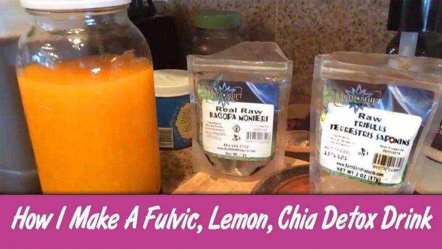 How I Make A Fulvic, Lemon, Chia Detox Drink