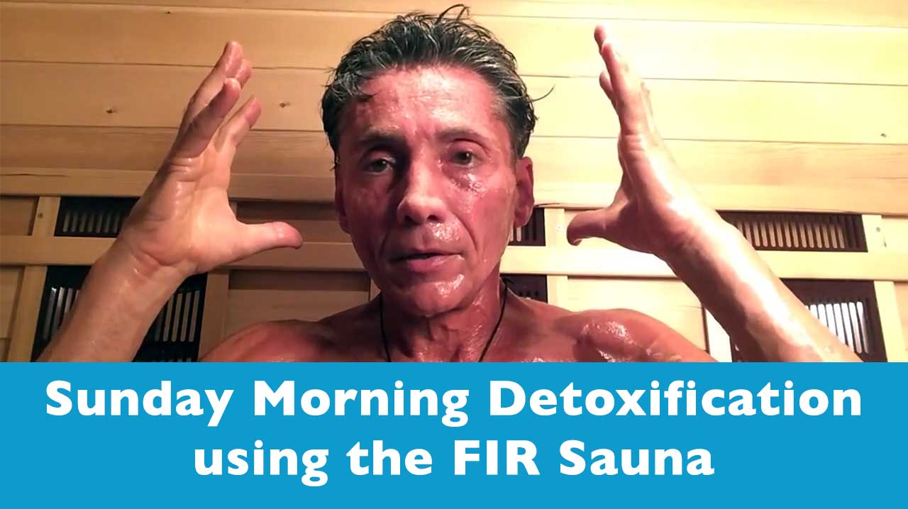 Sunday Morning Detoxification Using The FIR Sauna