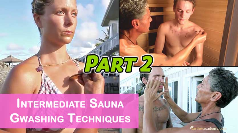 Intermediate Sauna Gwashing Techniques Part 2
