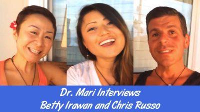 Dr. Mari Interviews Betty Irawan and Chris Russo