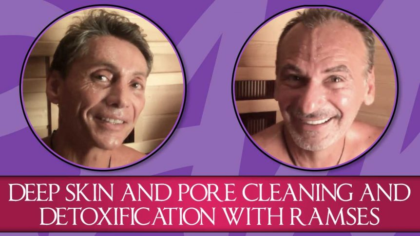 Deep Skin and Pore Cleaning and Detoxification with Ramses