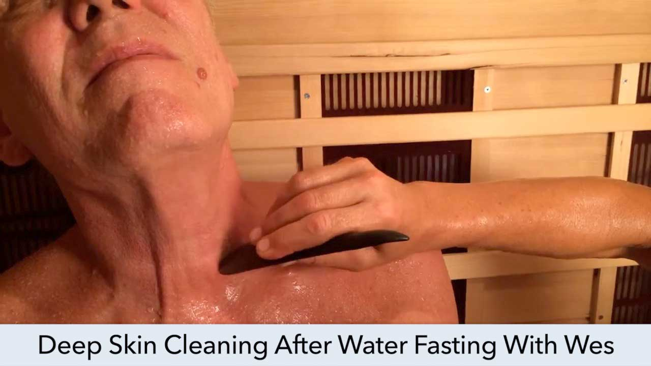 Deep Skin Cleaning After Water Fasting With Wes