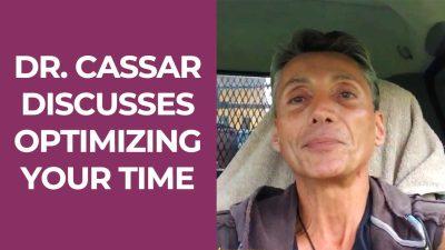 Dr. Cassar Discusses Optimizing Your Time