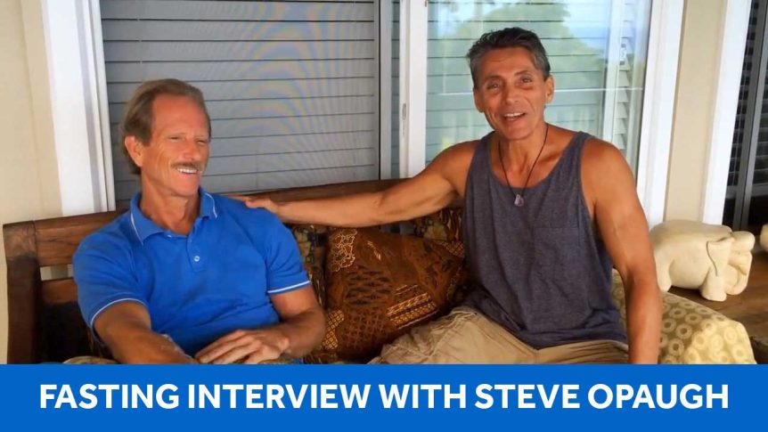 Fasting Interview With Steve Opaugh