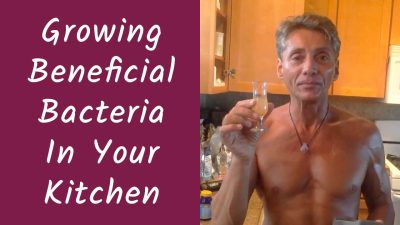 Growing Beneficial Bacteria In Your Kitchen
