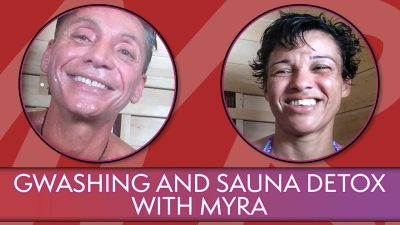 Gwashing And Sauna Detox With Myra