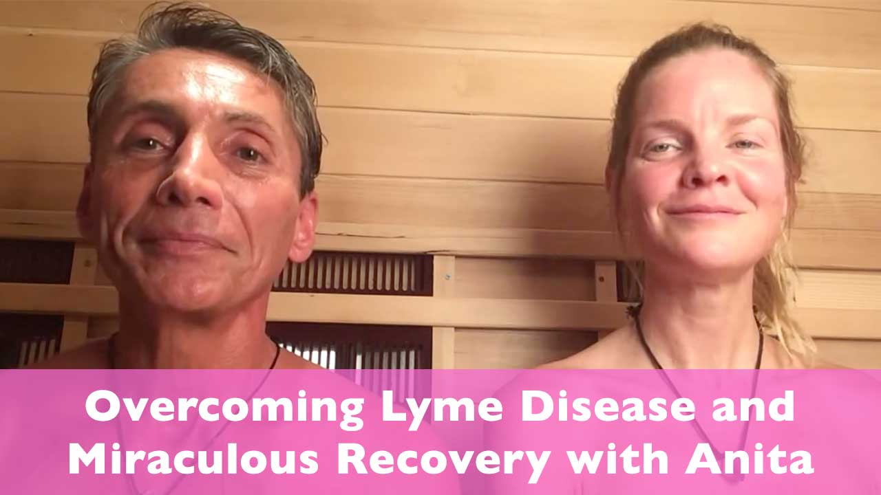 Overcoming Lyme Disease and Miraculous Recovery with Anita