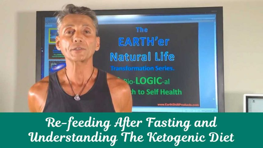 Re-feeding After Fasting and Understanding The Ketogenic Diet