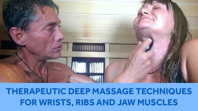 Therapeutic Deep Massage Techniques for Wrists, Ribs and Jaw Muscles
