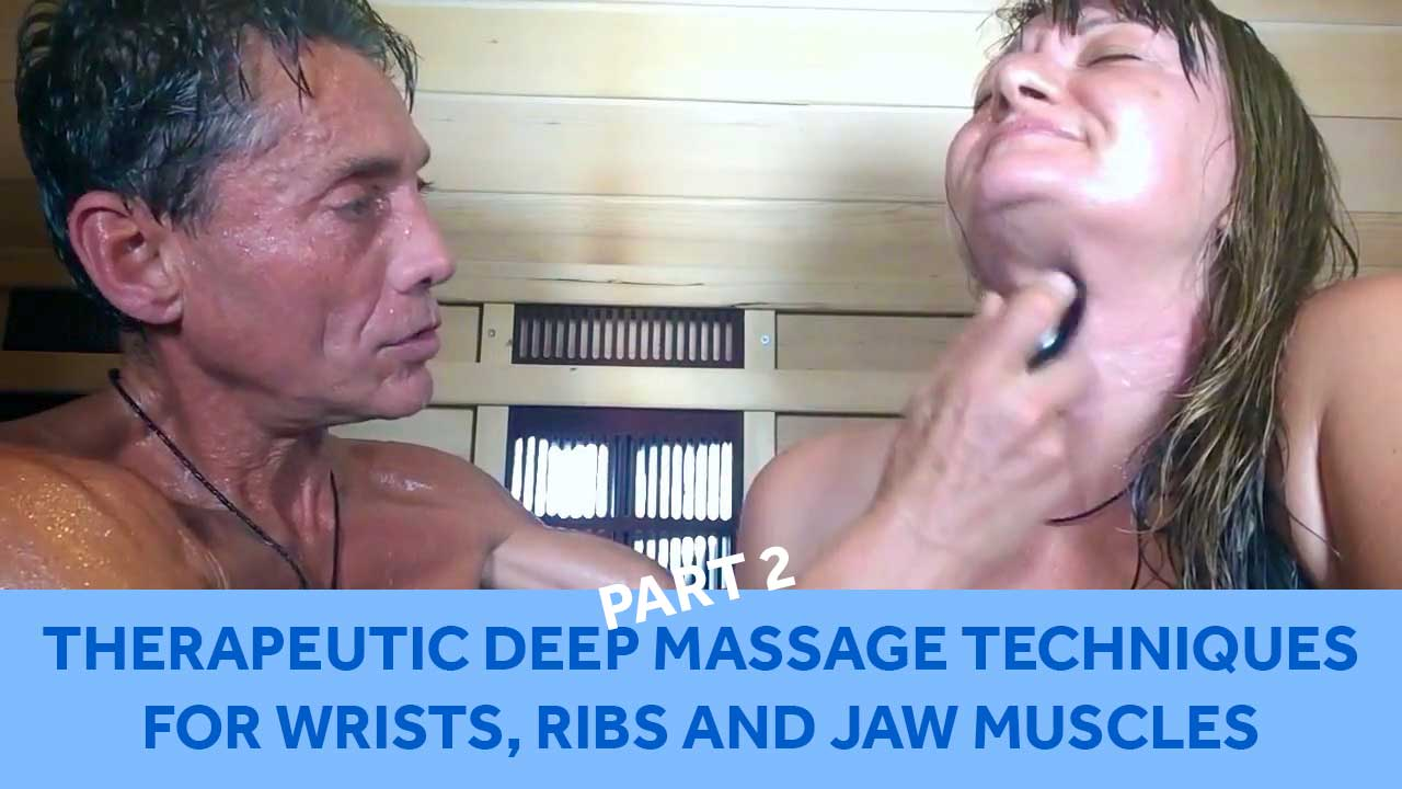 Therapeutic Deep Massage Techniques for Wrists, Ribs and Jaw Muscles Part 2