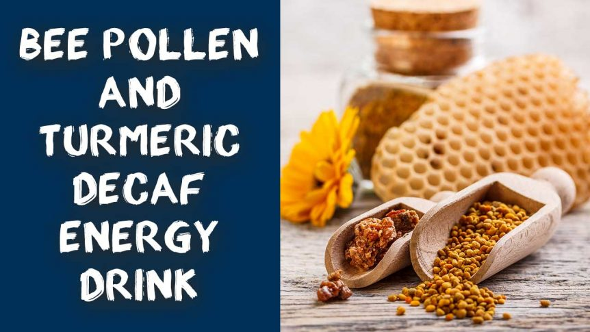 Bee Pollen And Turmeric Decaf Energy Drink