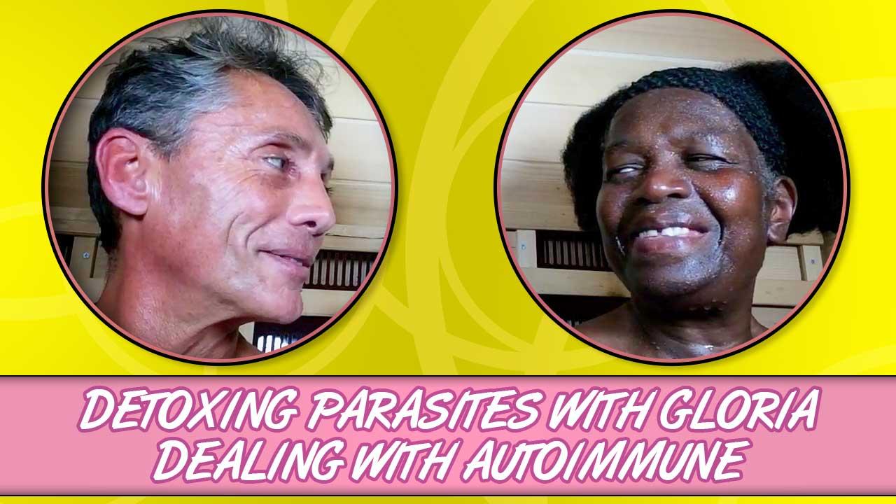 Detoxing Parasites With Gloria Dealing With Autoimmune