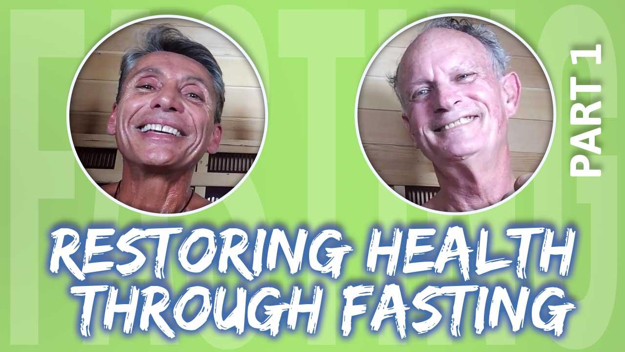Restoring Health Through Fasting Part 1