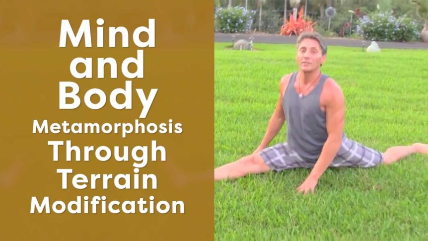 Mind and Body Metamorphosis Through Terrain Modification