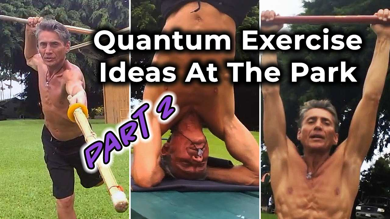 Quantum Exercise Ideas At The Park Part 2