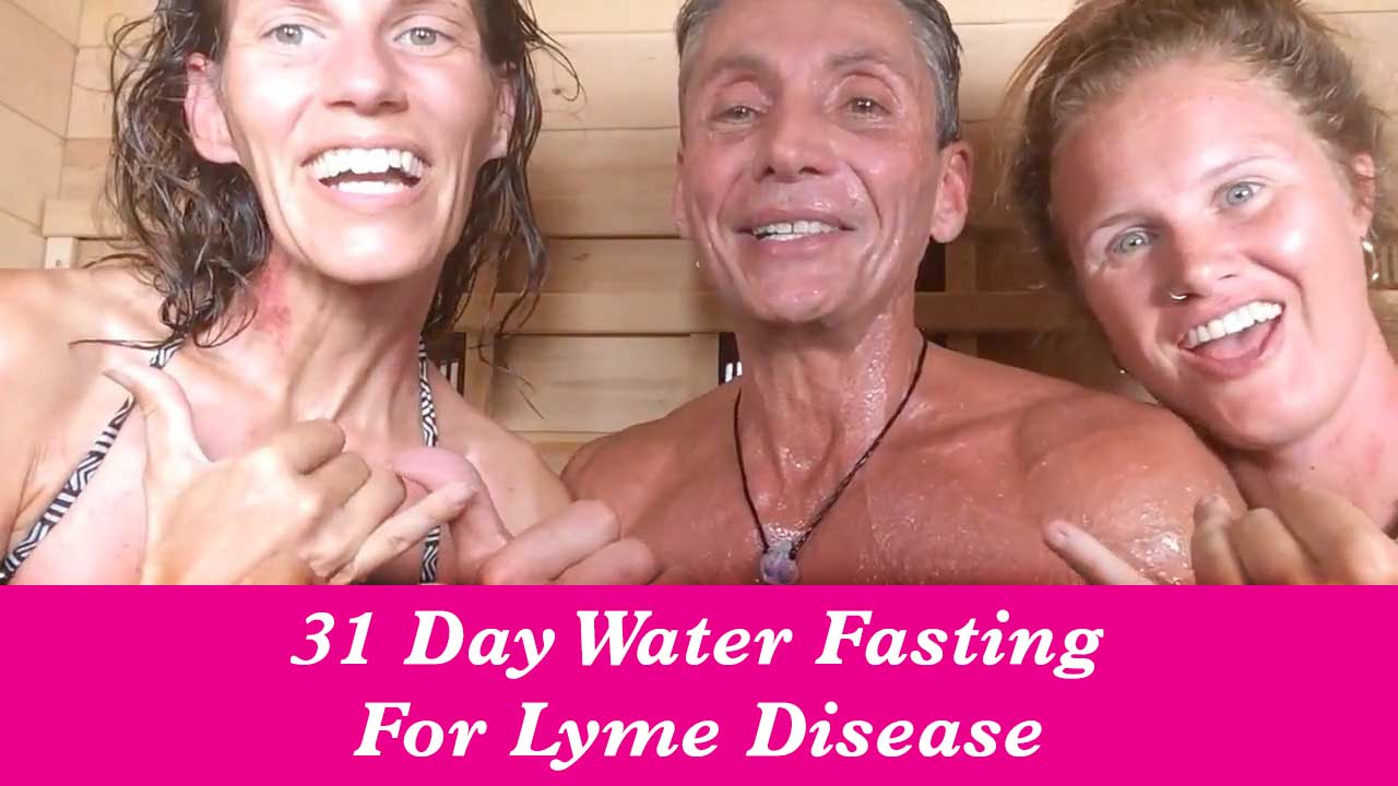 31 Day Water Fasting For Lyme Disease