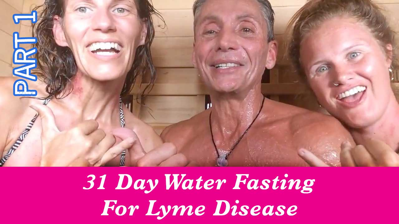 31 Day Water Fasting For Lyme Disease Part 1