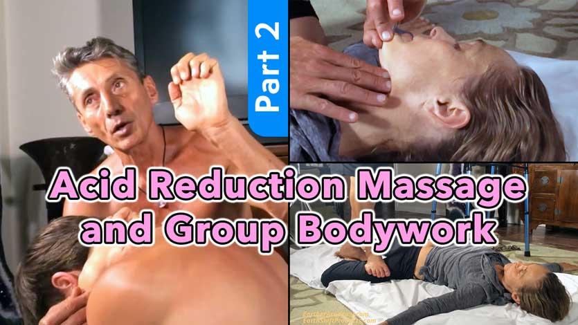 Acid Reduction Massage and Group Bodywork Part 2