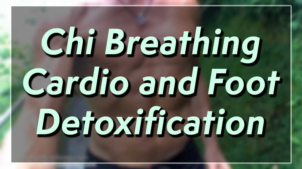 Chi Breathing Cardio and Foot Detoxification Therapies