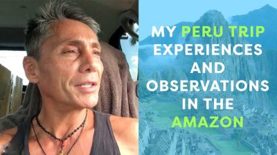 My Peru Trip Experiences and Observations In The Amazon