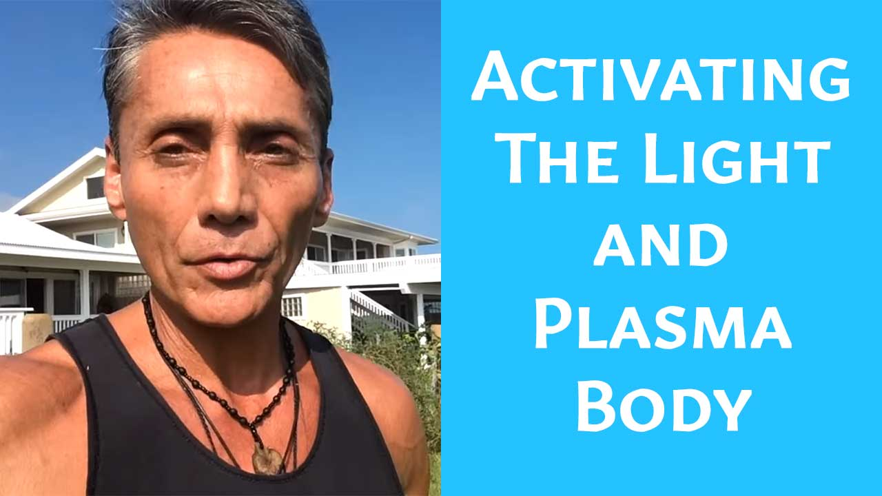 Activating The Light and Plasma Body