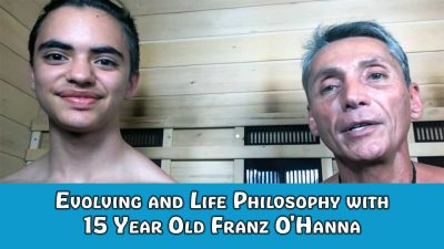 Evolving and Life Philosophy with 15 Year Old Franz O'Hanna