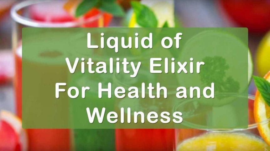Liquid of Vitality Elixir for Health and Wellness