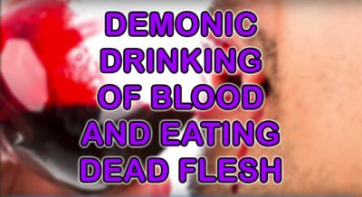 Demonic Drinking of Blood And Eating Dead Flesh