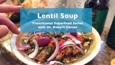Lentil Soup Transitional Superfood Series with Dr. Robert Cassar from Earther Academy