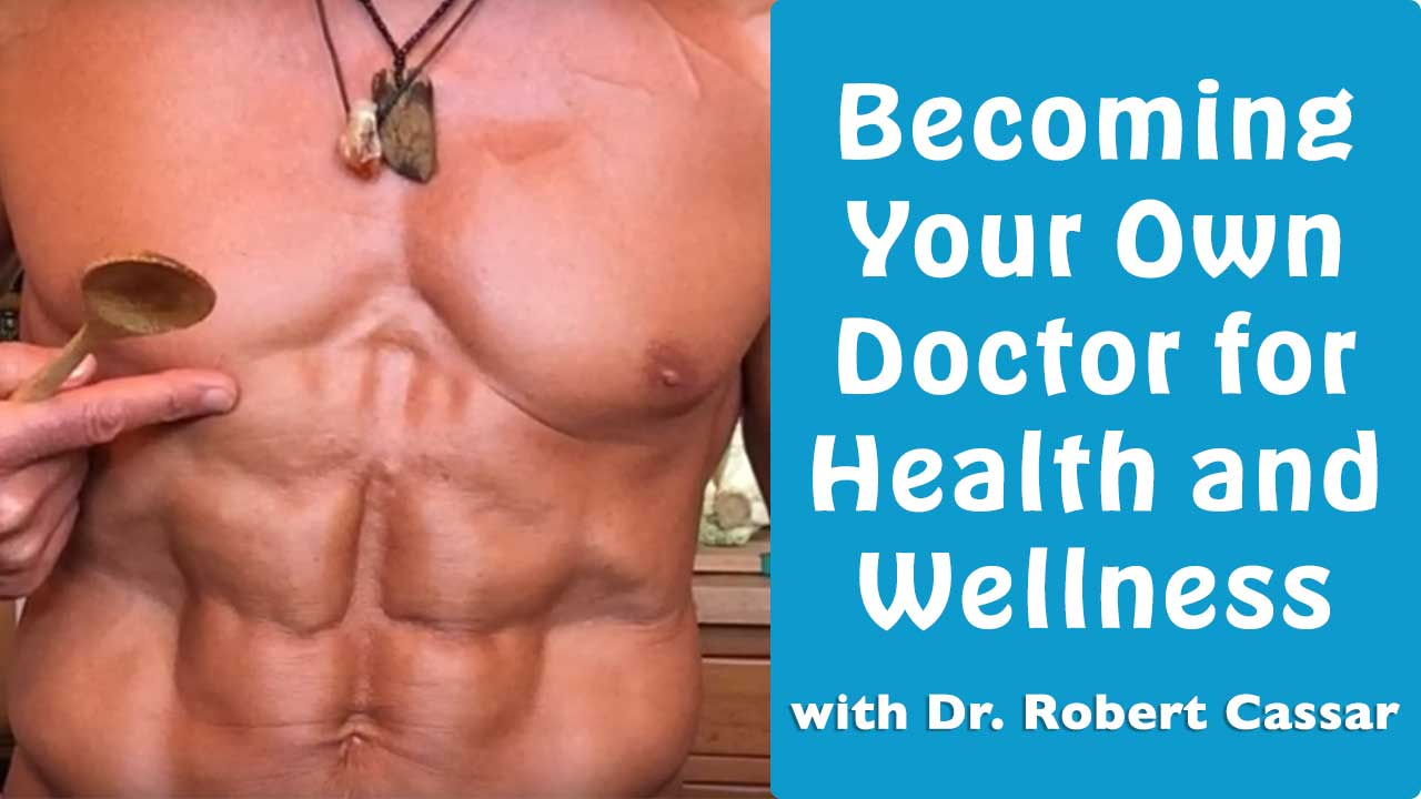 Becoming Your Own Doctor for Health and Wellness