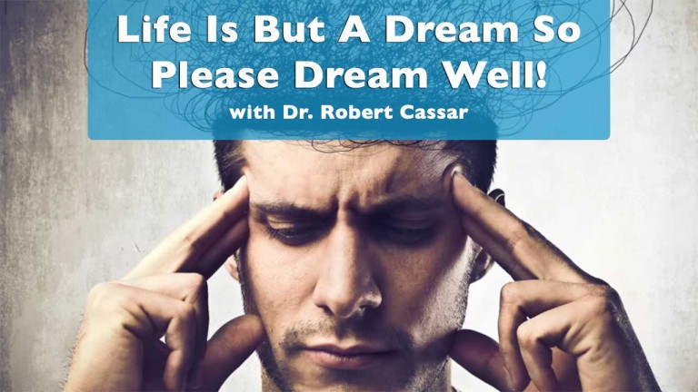 Life Is But A Dream So Please Dream Well - Mini Lecture with Dr. Robert Cassar