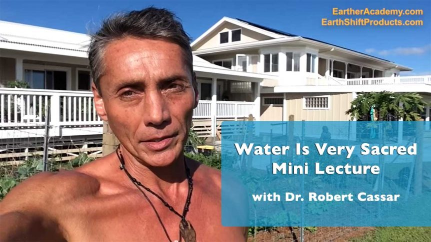 Water is very Sacred Mini Lecture with Dr. Robert Cassar