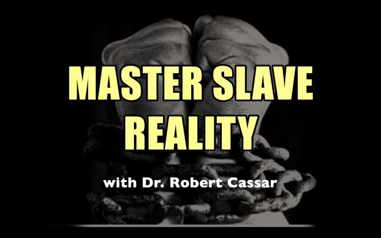 Master Slave Reality with Dr. Robert Cassar