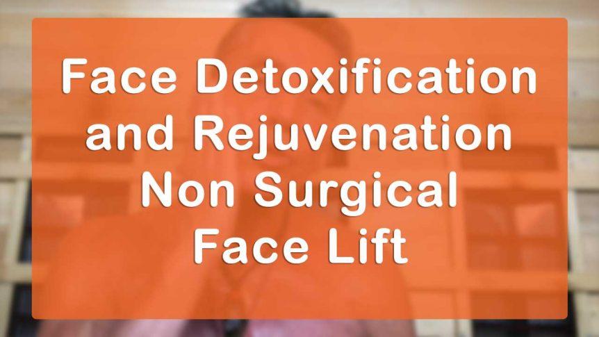 Face Detoxification and Rejuvenation Non Surgical Face Lift Lecture and Workshop