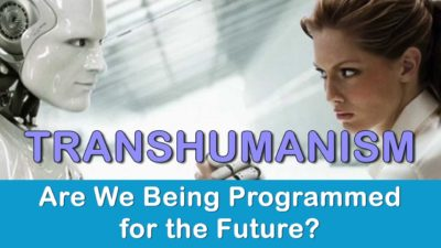 TransHumanism - Are We Being Programmed for the Future?