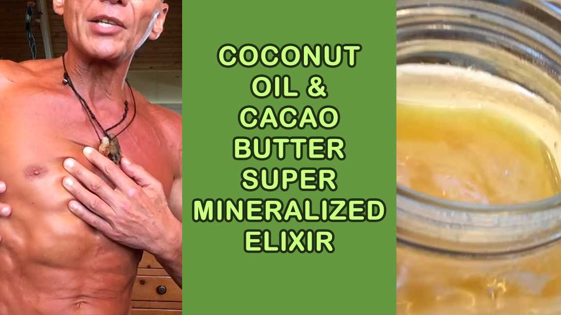 Coconut Oil and Cacao Butter Super Mineralized Elixir