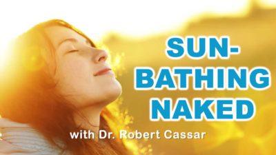 Sunbathing Naked w. Dr. Robert Cassar
