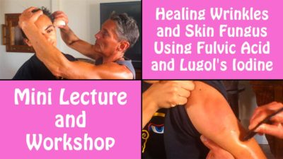 Healing Wrinkles and Skin Fungus Using Fulvic Acid and Lugol's Iodine