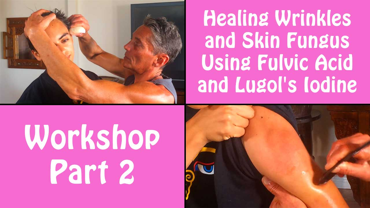 Healing Wrinkles and Skin Fungus Using Fulvic Acid and Lugol's Iodine Part 2