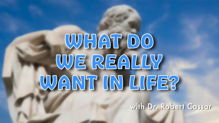 What Do We Really Want In Life?