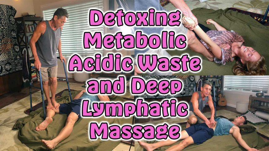 Detoxing Metabolic Acidic Waste and Deep Lymphatic Massage