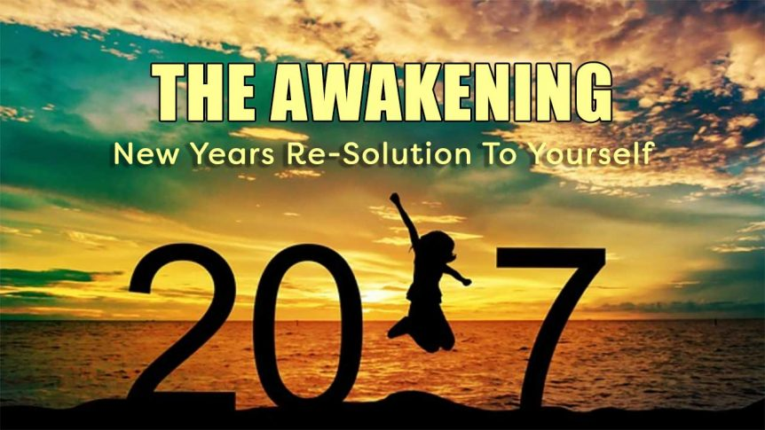 The Awakening - New Years Re-Solution To Yourself