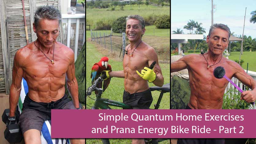 Simple Quantum Home Exercises and Prana Energy Bike Ride Part 2