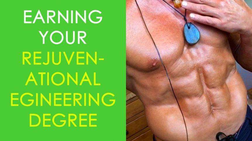 Earning Your Rejuvenational Engineering Degree